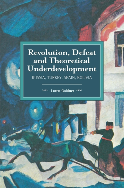 Revolution, Defeat and Theoretical Underdevelopment